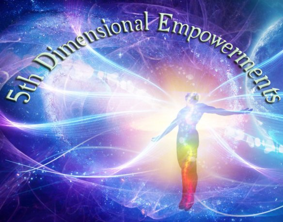 5th Dimensional Empowerments