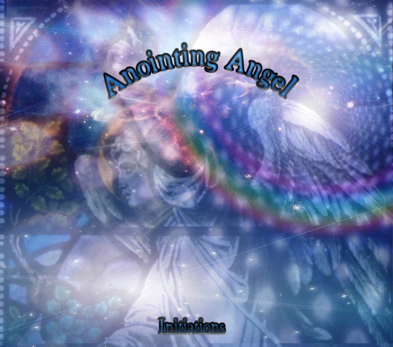 Anointing Angel Initiationss