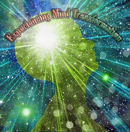 Experiencing Mind Transforamtion