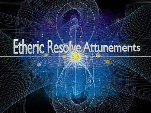 Etheric Resolve Attunements