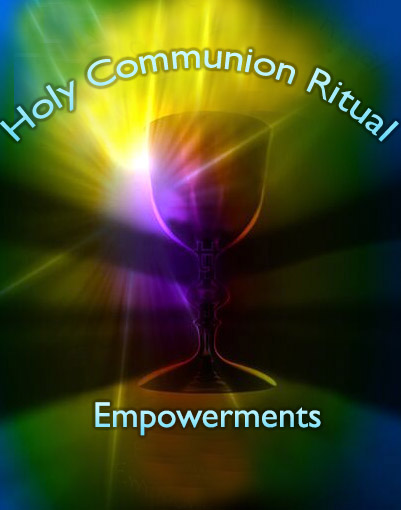 Holy Communion Ritual Empowerments