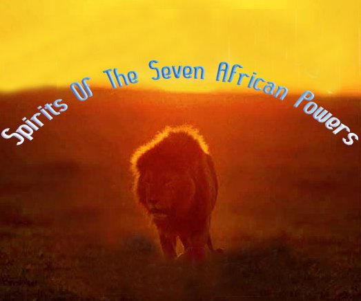 Spirit Of The Seven African Powers