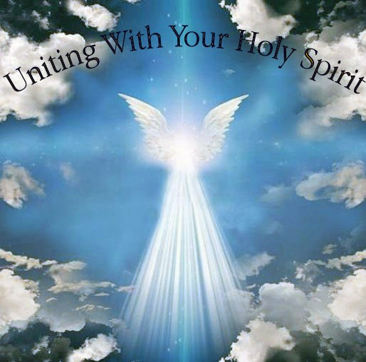 Uniting With Your Holy Spirit